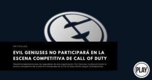 Evil Geniuses no participará en la escena competitiva de Call of Duty
