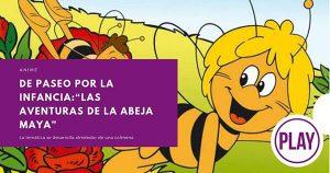 """De paseo por la infancia:""""Las aventuras de la abeja Maya"""""""