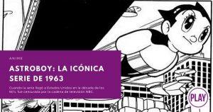 ASTROBOY: la icónica serie de 1963