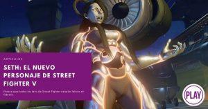 Seth: el nuevo personaje de Street Fighter V