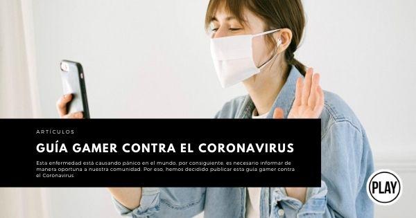 Guía Gamer contra el Coronavirus