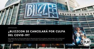 ¿BlizzCon se cancelará por culpa del Covid-19?