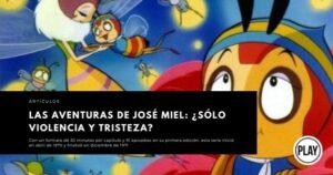Las aventuras de José Miel: ¿sólo violencia y tristeza?